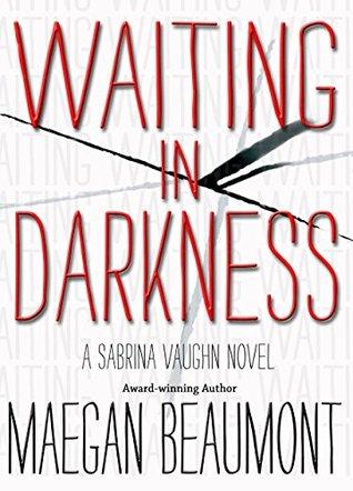 Waiting In Darkness ( Sabrina Vaughn, #4)