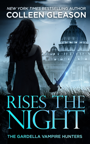 Rises The Night (The Gardella Vampire Hunters, #2)