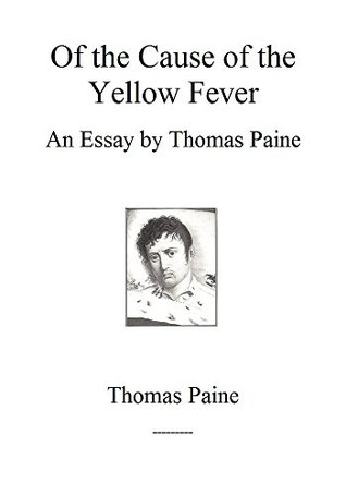 Of the Cause of the Yellow Fever: An Essay by Thomas Paine
