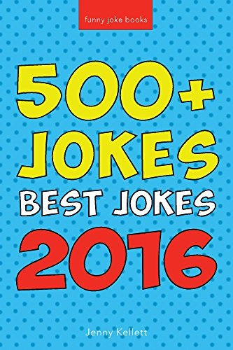 Jokes: Best Jokes 2016: Funny Jokes (Joke Books)