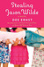 Stealing Jason Wilde A Novel by Dee Ernst