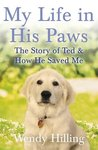 My Life In His Paws by Wendy Hilling