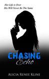 Chasing Echo