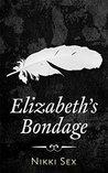Elizabeth's Bondage Boxed Set by Nikki Sex