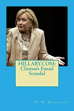 Hillary.com: Clinton's Email Scandal