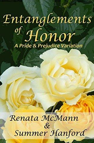 Entanglements of Honor: A Pride & Prejudice Variation