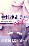 The Fragile Line by Alicia Kobishop