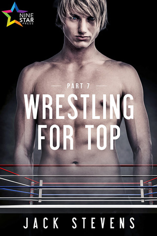 Wrestling for Top: Part 7