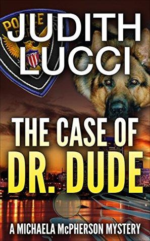 the-case-of-dr-dude-a-michaela-mcpherson-mystery-michaela-mcpherson-mysteries-book-1