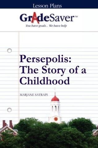 GradeSaver (TM) Lesson Plans: Persepolis The Story of a Childhood