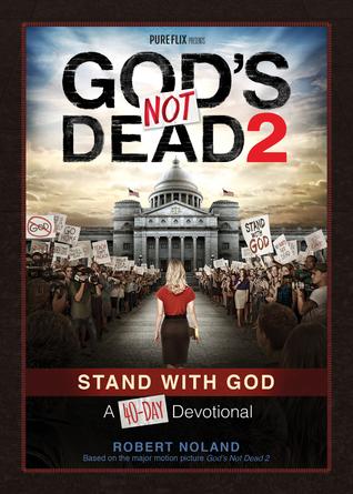 God's Not Dead 2: 40-day devotional by Robert Noland