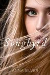 Songbyrd by Anna  Silver