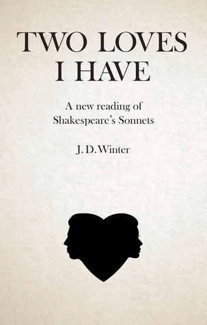 Two Loves I Have: A New Reading of Shakespeare's Sonnets