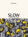 Slow Fashion by Safia Minney