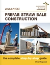 Essential Prefab Straw Bale Construction: The Complete Step-by-Step Guide