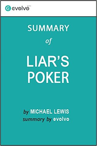 Liar's Poker: Summary of the Key Ideas - Original Book by Michael Lewis