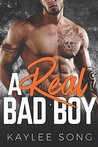 A Real Bad Boy (A Bad Boy Romance, #3)