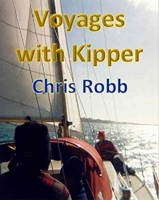 Voyages with Kipper: and other Sailing Reminiscences