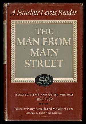 The Man From Main Street (Selected Essays and Other Writings 1904-1950)