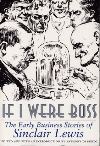 If I Were Boss: The Early Business Stories of Sinclair Lewis