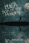 Luca, Son of the Morning
