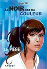 Le piège by Olivier Gay