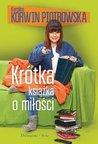Krótka książka o miłości by Karolina Korwin Piotrowska