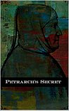 Petrarch's Secret: or the Soul's Conflict with Passion, Three Dialogues Between Himself and S. Augustine