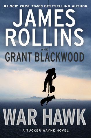 War Hawk Tucker Wayne 2 By James Rollins