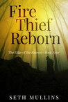 Fire Thief Reborn (The Edge of the Known - Book 4)