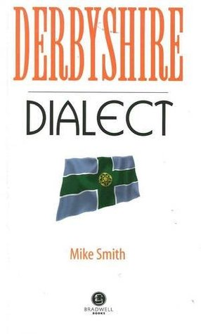 derbyshire-dialect-a-selection-of-words-and-anecdotes-from-derbyshire
