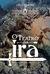 O Teatro da Ira (Chamas do ...