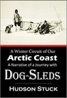 A Winter Circuit of Our Arctic Coast: A Narrative of a Journey with Dog-sleds Around the Entire Arctic Coast of Alaska (1920)