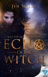 Echo of The Witch (Echo #1)