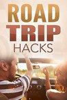 Road Trip Hacks