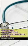 HEALTHCARE ORGANIZATIONS: Financial Statements, KPI & EVA