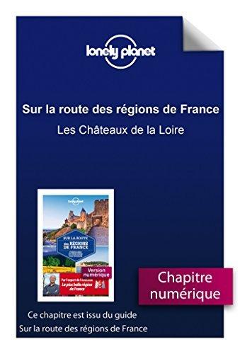 Sur la route des régions de France - Les Châteaux de la Loire