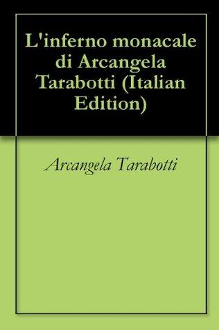L'inferno monacale di Arcangela Tarabotti
