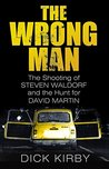 Wrong Man: The Shooting of Steven Waldorf and the Hunt for David Martin