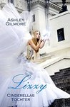 Lizzy - Cinderellas Tochter by Ashley Gilmore