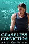 Ceaseless Conviction (Broken, #5)