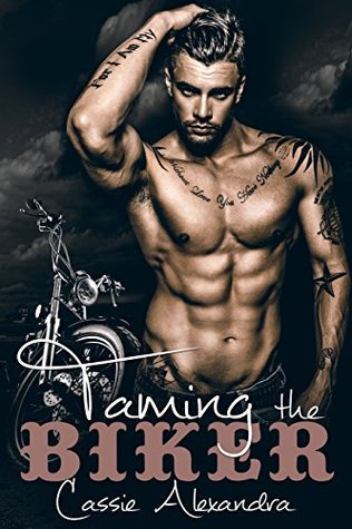 Taming The Biker (The Biker, #5) by Cassie Alexandra