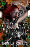 The Moorigad Dragon (Age of the Hybrid, #1)