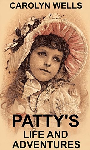 Patty's Life and Adventures: Boxed Set
