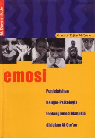 Emosi: Penjelajahan Religio-Psikologis tentang Emosi Manusia di dalam Alquran