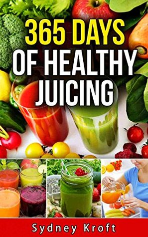 365 Days of Healthy Juicing: