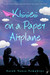Kisses On A Paper Airplane by Sarah Vance-Tompkins