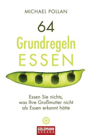 64 Grundregeln Essen: essen Sie nichts, was ihre Großmutter nicht als Essen erkannt hätte
