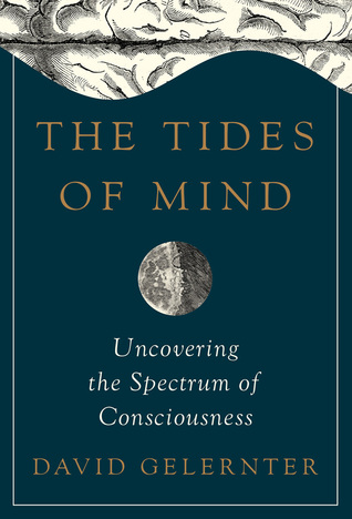 The Tides of Mind by David Gelernter