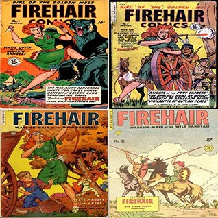 Firehair comics. Issues 1, 2, 10 and 12. Warrior maid of the Wild Dakotas. Features the war paint renegades, rifles for crazy horse, tomahawk trail, Slave maidens of the crees and more. Wild West